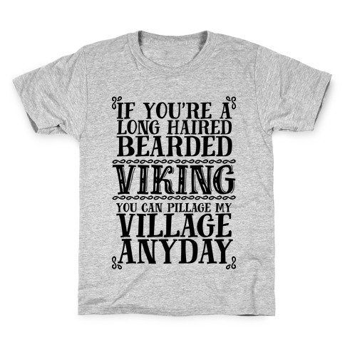 You Can Pillage My Village Any Day Kids T-Shirt