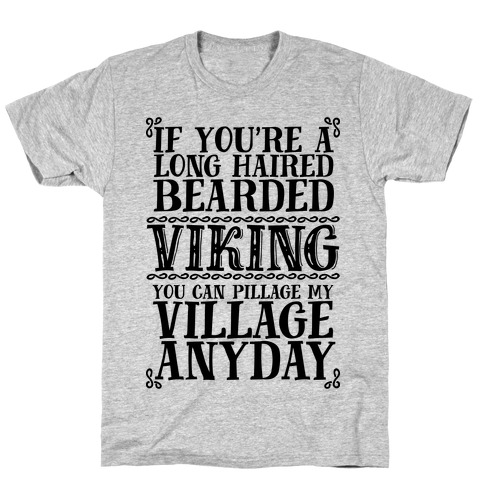 You Can Pillage My Village Any Day T-Shirt