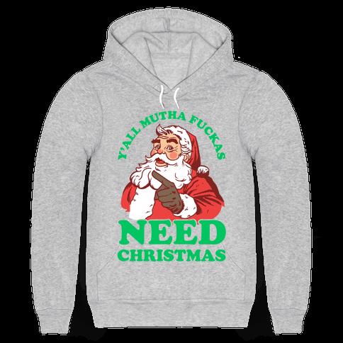 Y'all Mutha Fuckas Need Christmas