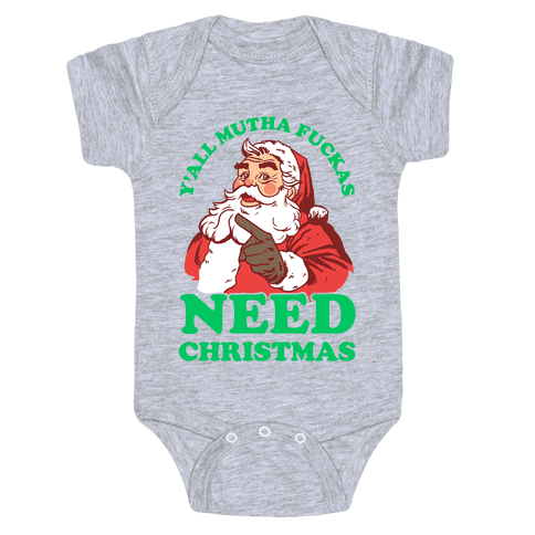 Y'all Mutha F***as Need Christmas Baby Onesy