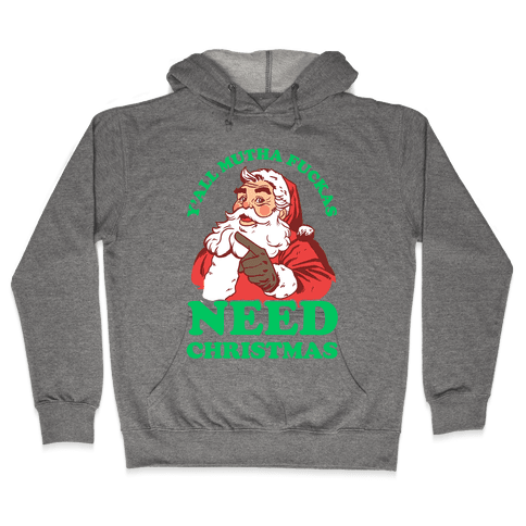 Y'all Mutha F***as Need Christmas Hooded Sweatshirt