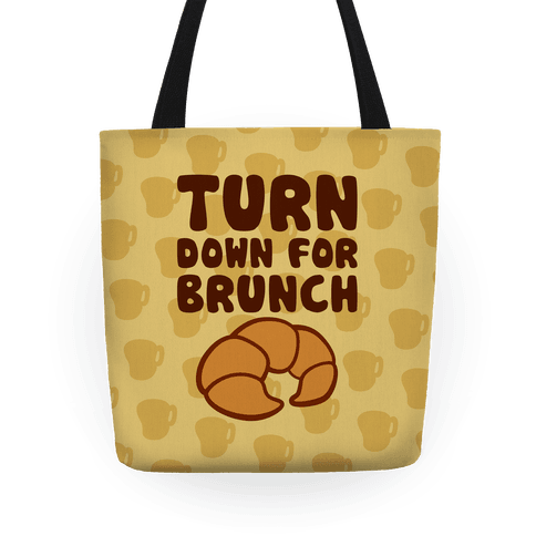 Turn Down For Brunch Tote