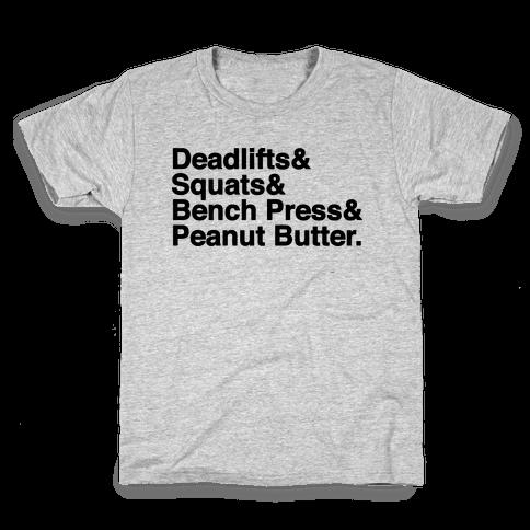 Deadlifts, Squats, Bench Press, Peanut Butter Workout Kids T-Shirt