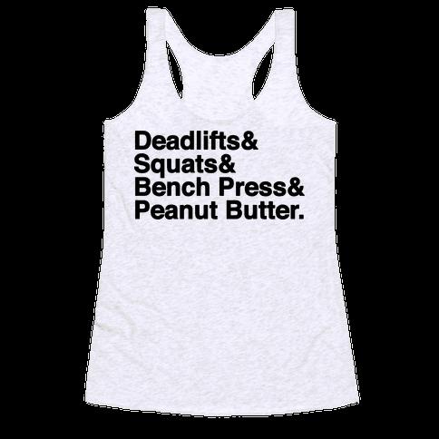 Deadlifts, Squats, Bench Press, Peanut Butter Workout Racerback Tank Top