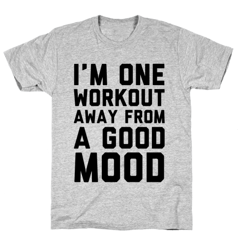 One Workout Away Mens T-Shirt