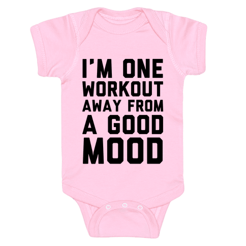One Workout Away Baby Onesy