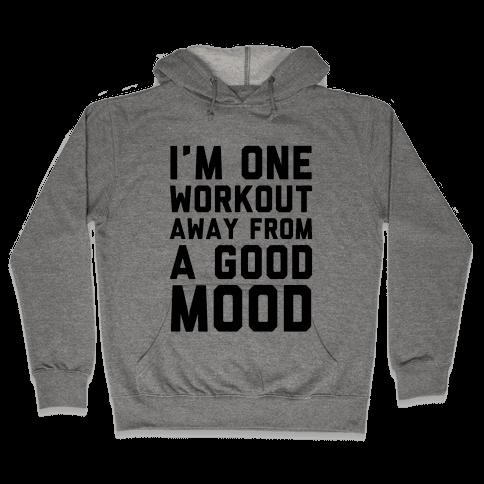 One Workout Away Hooded Sweatshirt