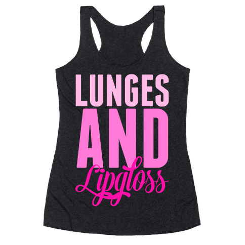 Lunges and Lipgloss Racerback Tank Top