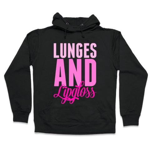 Lunges and Lipgloss Hooded Sweatshirt