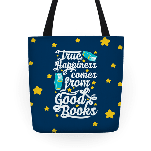 True Happiness Comes From Good Books Tote