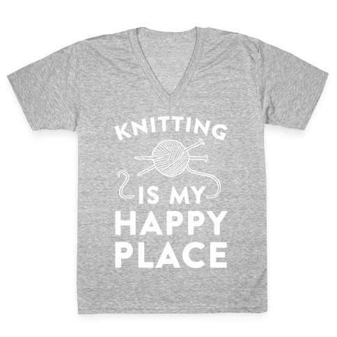 Knitting Is My Happy Place V-Neck Tee Shirt