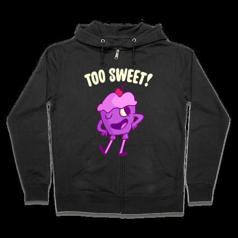 Too Sweet Zip Hoodie