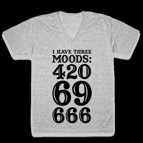 I Have Three Moods V-Neck Tee Shirt