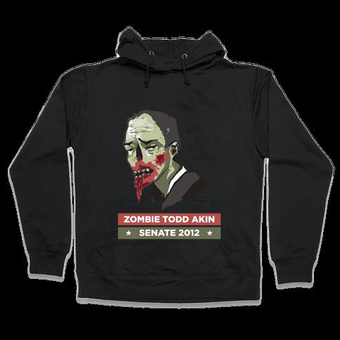 Zombie Todd Akin for Senate Hooded Sweatshirt