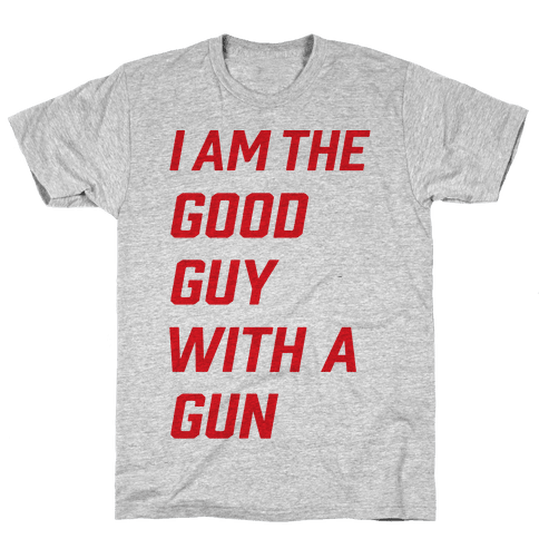 I Am The Good Guy With The Gun Mens T-Shirt