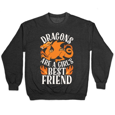 Dragons Are A Girl's Best Friend Pullover