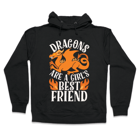 Dragons Are A Girl's Best Friend Hooded Sweatshirt