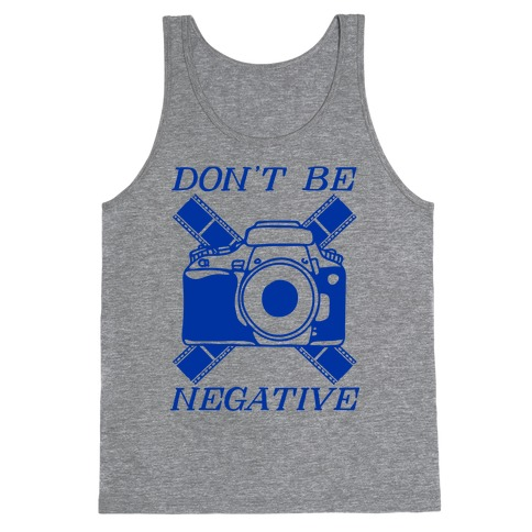 Don't Be Negative Camera Tank Top