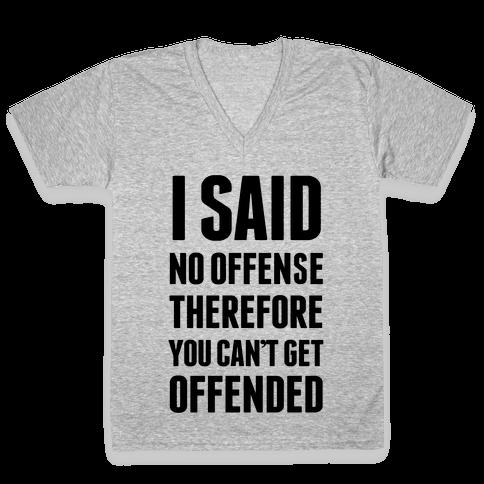 No Offense V-Neck Tee Shirt
