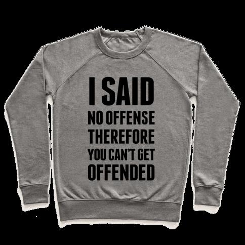 No Offense Pullover