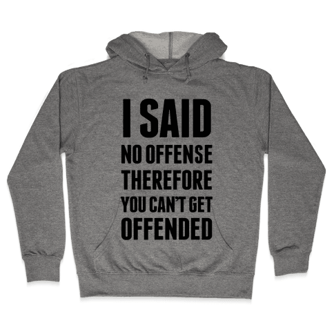 No Offense Hooded Sweatshirt