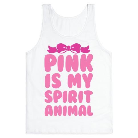Pink Is My Spirit Animal Tank Top