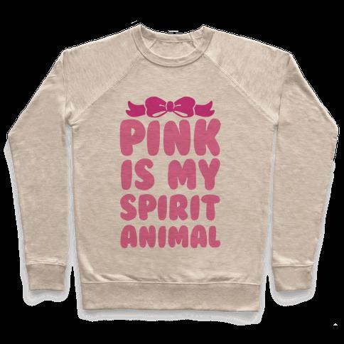 Pink Is My Spirit Animal Pullover