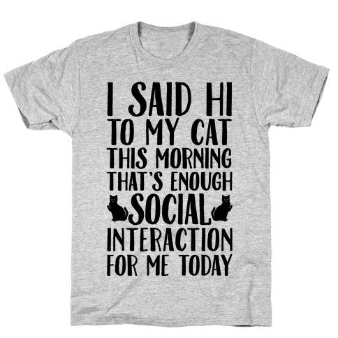 Done With Social Interaction For The Day Mens T-Shirt