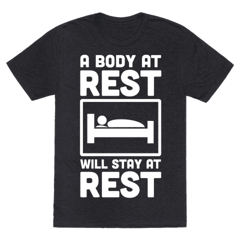 A Body at Rest Will Remain at Rest