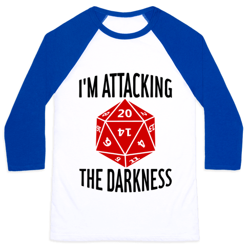 I'm Attacking The Darkness Baseball Tee