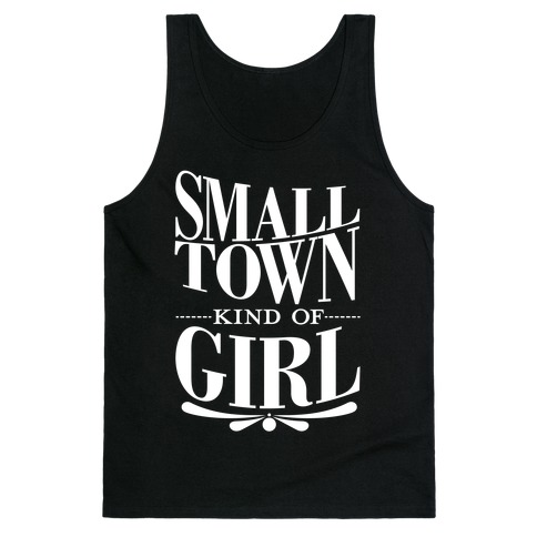 Small Town Kind Of Girl Tank Top