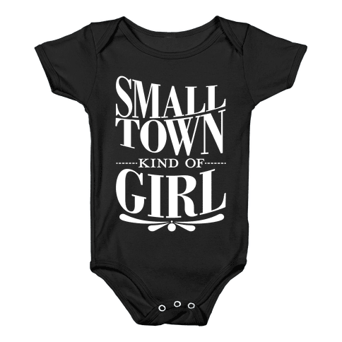 Small Town Kind Of Girl Baby Onesy