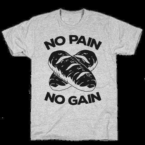 No Pain No Gain Mens T-Shirt