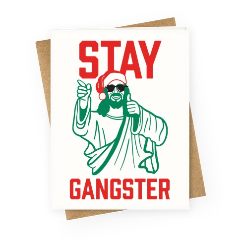 Stay Gangster Greeting Card