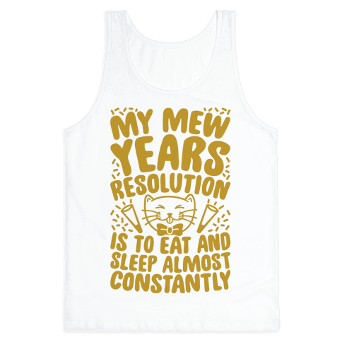 My Mew Years Resolution Tank Top