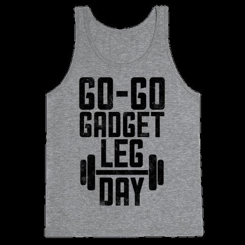 Go-go Gadget Leg Day Tank Top