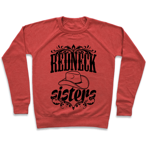 Redneck Sisters Pullover