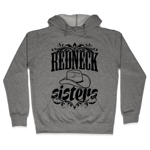 Redneck Sisters Hooded Sweatshirt