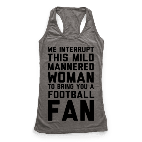 We Interrupt This Mild Mannered Woman To Bring You A Football Fan Racerback Tank Top