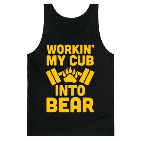 Workin' My Cub Into Bear Tank Top