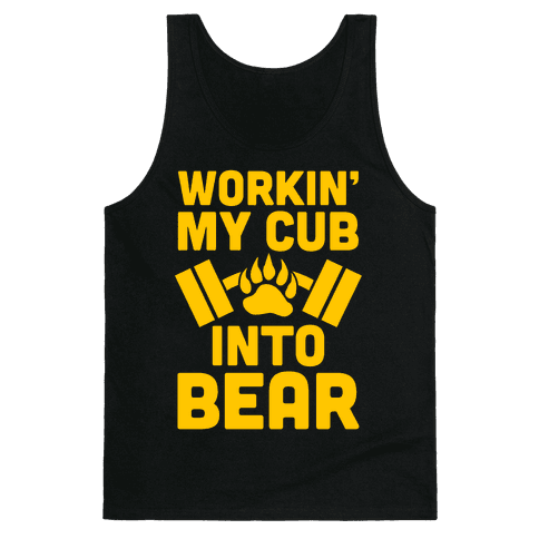 Workin' My Cub Into Bear Tank Top