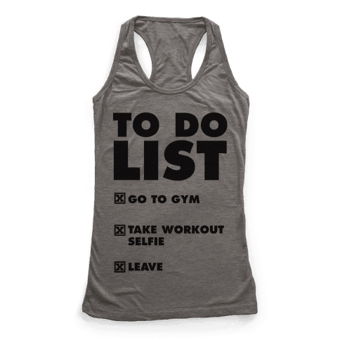 To Do List: Go To Gym, Take Workout Selfie, Leave