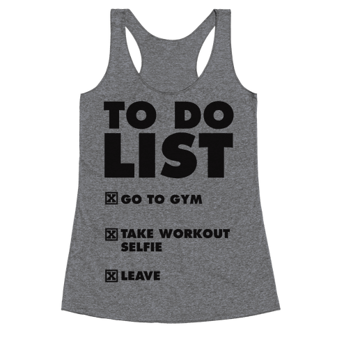 To Do List: Go To Gym, Take Workout Selfie, Leave Racerback Tank Top