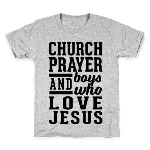 Church, Prayer, And Boys Who Love Jesus Kids T-Shirt