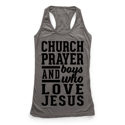 Church, Prayer, And Boys Who Love Jesus Racerback Tank Top