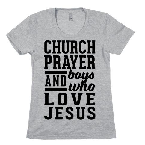 Church, Prayer, And Boys Who Love Jesus Womens T-Shirt