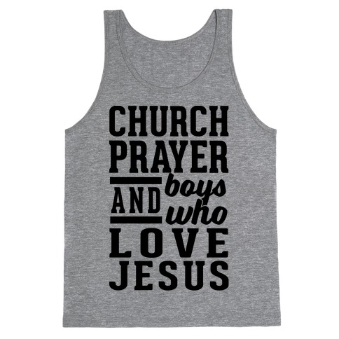 Church, Prayer, And Boys Who Love Jesus Tank Top