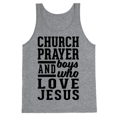Church, Prayer, And Boys Who Love Jesus Tank Top