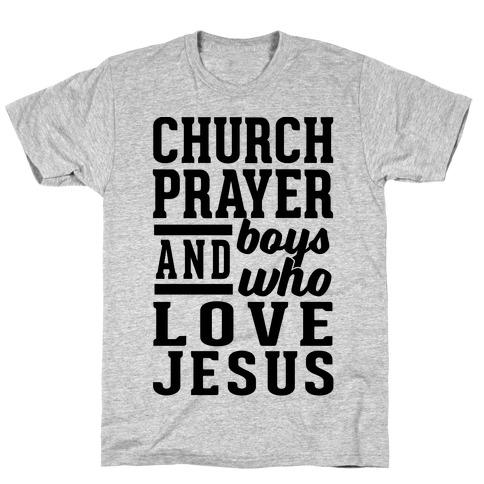 Church, Prayer, And Boys Who Love Jesus T-Shirt