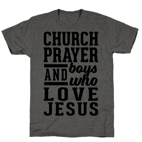 Church, Prayer, And Boys Who Love Jesus Mens T-Shirt